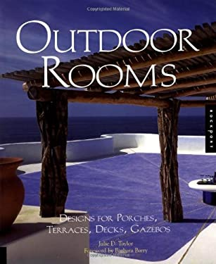 Outdoor Rooms: Design for Porches, Terraces, Decks, Gazebos 9781564967657