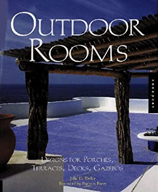 Outdoor Rooms: Designs for Porches, Terraces, Decks, Gazebos 9781564964236