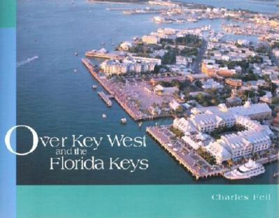 Over Key West and the Florida Keys 9781561642403