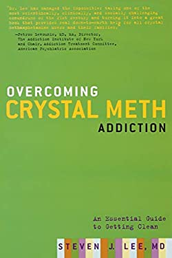 Overcoming Crystal Meth Addiction: An Essential Guide to Getting Clean 9781569243138