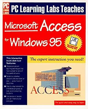 PC Learning Labs Teaches Microsoft Access 95 with Disk 9781562763305