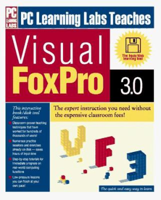 PC Learning Labs Teaches Visual FoxPro 3.0 [With Disk] 9781562762926