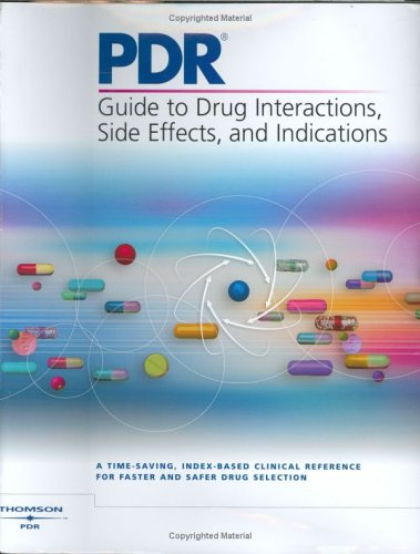 PDR Guide to Drug Interactions, Side Effects, and Indications 9781563635298