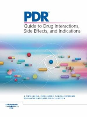 PDR Guide to Drug Interactions, Side Effects, and Indications 9781563635816