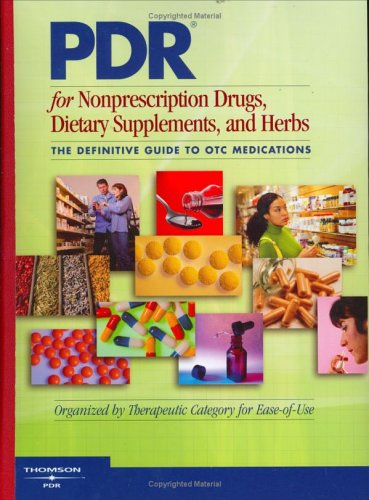 PDR for Nonprescription Drugs, Dietary Supplements and Herbs: The Definitive Guide to OTC Medications 9781563635304