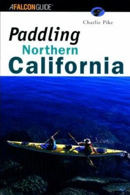 Paddling Northern California 9781560449683
