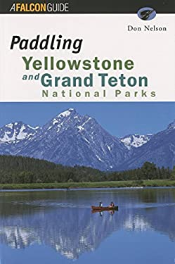 Paddling Yellowstone and Grand Teton National Parks 9781560446279