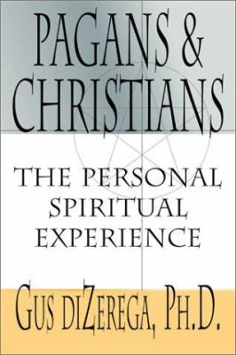 Pagans & Christians: The Personal Spiritual Experience 9781567182286