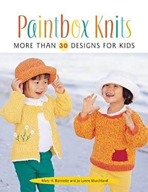 Paintbox Knits: More Than 30 Designs for Kids 9781564773364