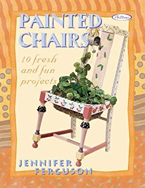 Painted Chairs: 25 Fresh and Fun Projects