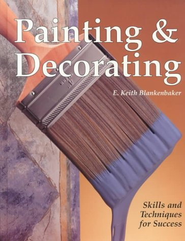 Painting & Decorating: Skills and Techniques for Success 9781566375061