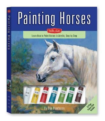 Painting Horses: Learn to Paint Horses in Acrylic, Step by Step [With 32-Page Project Book and Set of Acrylic Paints, Canvas Board, Palette Knife and 9781560109341