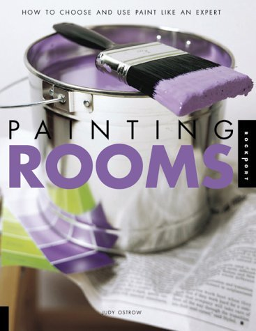 Painting Rooms: How to Choose and Use Paint Like a Pro 9781564967404