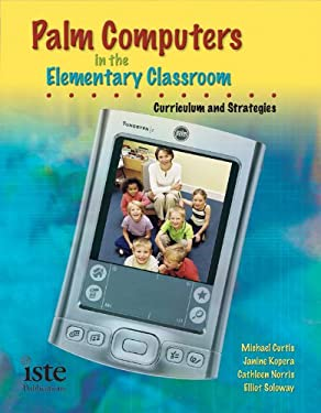 Palm OS Handhelds in the Elementary Classroom: Curriculum and Strategies 9781564842084