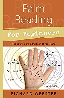 Palm Reading for Beginners: Find Your Future in the Palm of Your Hand 9781567187915