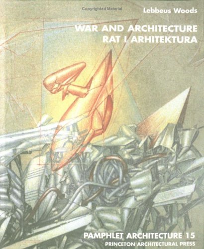Pamphlet Architecture 15: War and Architecture 9781568980119