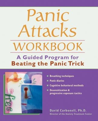 Panic Attacks Workbook: A Guided Program for Beating the Panic Trick 9781569754153