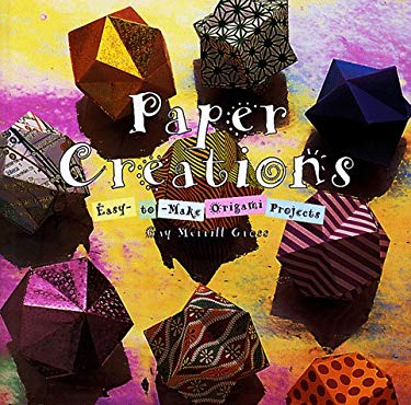 Paper Creations: Easy to Make Original Projects 9781567994391