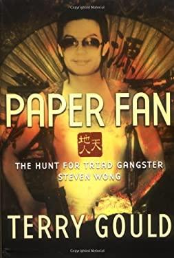 Paper Fan: The Hunt for Triad Gangster Steven Wong 9781560256229