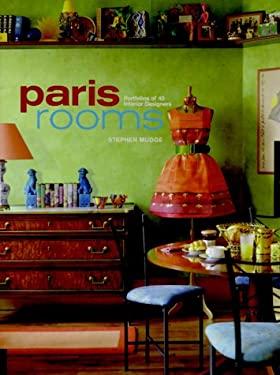 Paris Rooms: Portfolios from 34 Interior Designers 9781564964991