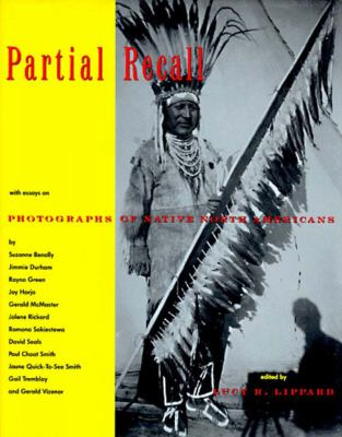 Partial Recall: With Essays on Photographs of Native North Americans 9781565840164