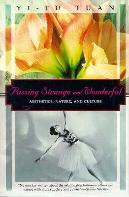 Passing Strange and Wonderful: Aesthetics, Nature, and Culture 9781568360676