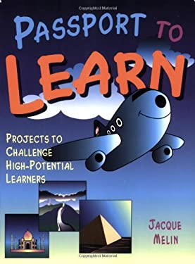 Passport to Learn: Projects to Challenge High-Potential Learners 9781569761250