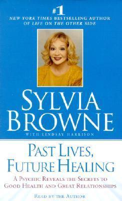 Past Lives, Future Healing 9781565114807