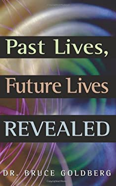 Past Lives, Future Lives Revealed 9781564147394