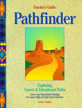 Pathfinder: Exploring Career & Educational Paths, Career and Educational Planning for Junior High and High School Students, Teache 9781563701214