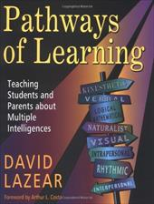 Pathways of Learning: Teaching Students and Parents about Multiple Intelligences