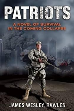 Patriots: A Novel of Survival in the Coming Collapse 9781569755990