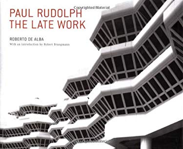 Paul Rudolph: The Late Work 9781568984018