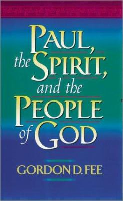 Paul, the Spirit, and the People of God 9781565631700