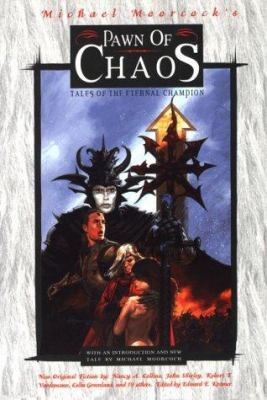 Pawn of Chaos: Tales of the Eternal Champion 9781565049338