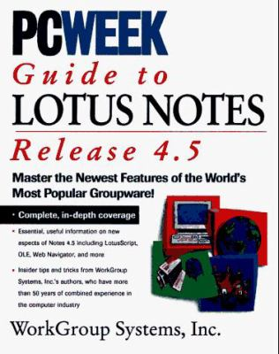 Pcweek Guide to Lotus Notes and Domino 4.5 9781562765125