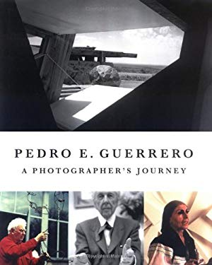 Pedro Guerrero: A Photographer's Journey with Frank Lloyd Wright, Alexander Calder, and Louise Nevelson 9781568985909