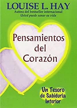 Pensamientos del Corazon: Un Tesoro de Sabiduria Interior = Heart Thoughts 9781561705856
