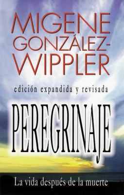 Peregrinaje: La Vida Despu?s de La Muerte = What Happens After Death 9781567183306
