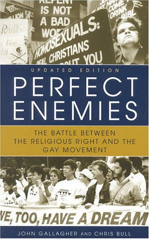 Perfect Enemies: The Battle Between the Religious Right and the Gay Movement 9781568331782