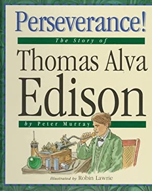Perseverance: The Story of Thomas Alva Edison 9781567662283
