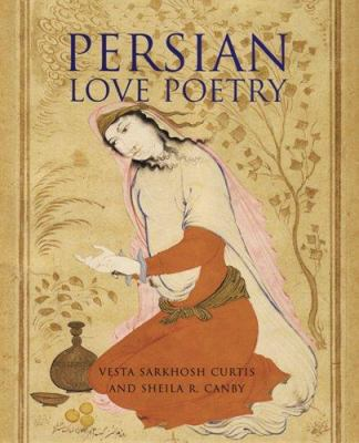 Persian Love Poetry 9781566566285