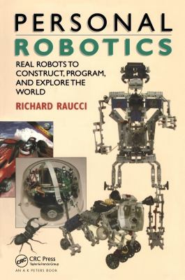 Personal Robotics: Real Robots to Construct, Program, and Explore the World 9781568810898