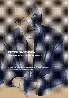 Peter Smithson: Conversations with Students: A Space for Our Generation 9781568984612