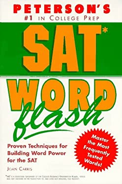 Peterson's SAT Word Flash: The Quick Way to Build Verbal Power for the New SAT--And Beyond 9781560798507