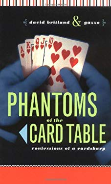 Phantoms of the Card Table: Confessions of a Cardsharp 9781568582993