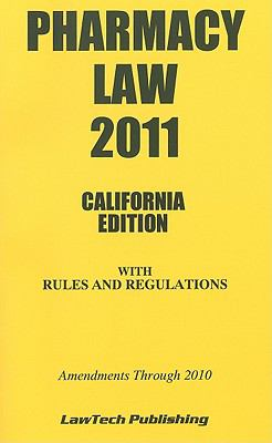 Pharmacy Law, California Edition: With Rules and Regulations 9781563251788