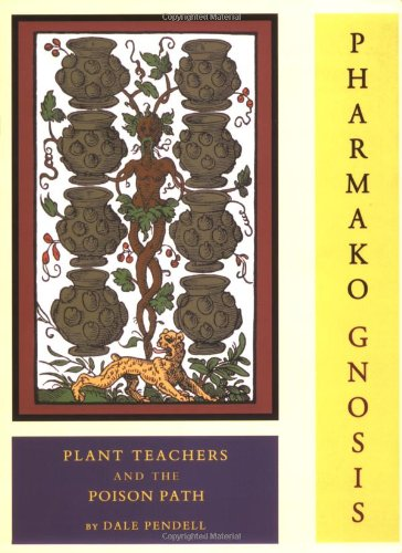 Pharmako Gnosis: Plant Teachers and the Poison Path 9781562791308