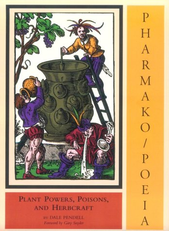 Pharmako/Poeia: Plant Powers, Poisons, and Herbcraft 9781562790691