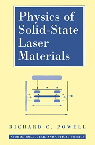 Physics of Solid State Laser Materials - Powell, Richard C.